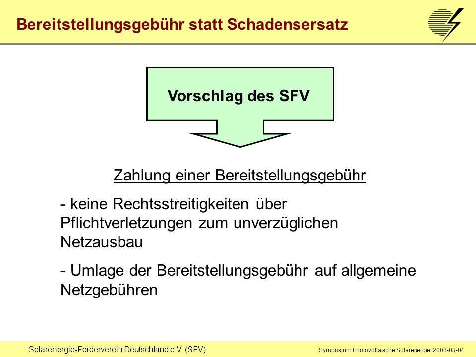 Solarenergie-Förderverein Deutschland e.V. (SFV) Symposium Photovoltaische Solarenergie 2008-03-04 Bereitstellungsgebühr statt Schadensersatz Vorschla