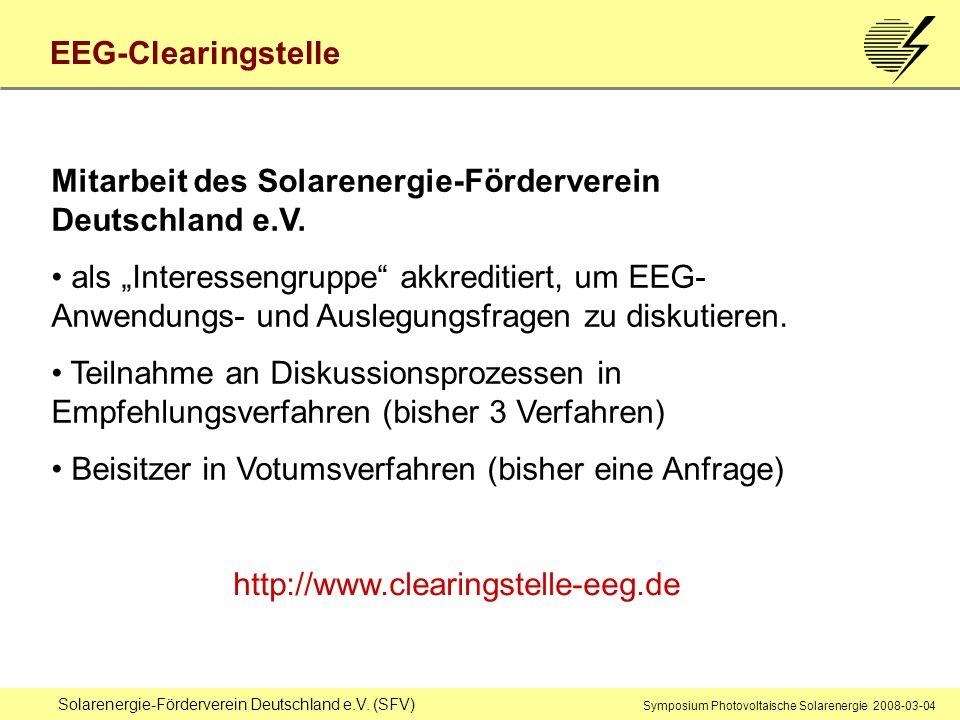 Solarenergie-Förderverein Deutschland e.V. (SFV) Symposium Photovoltaische Solarenergie 2008-03-04 EEG-Clearingstelle Mitarbeit des Solarenergie-Förde