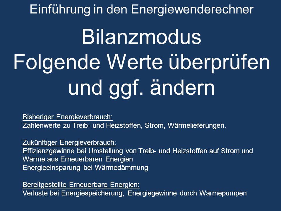 Einführung in den Energiewenderechner Bilanzmodus Folgende Werte überprüfen und ggf.