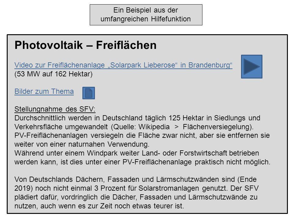 Photovoltaik – Freiflächen Video zur Freiflächenanlage Solarpark Lieberose in Brandenburg (53 MW auf 162 Hektar) Bilder zum Thema Stellungnahme des SFV: Durchschnittlich werden in Deutschland täglich 125 Hektar in Siedlungs und Verkehrsfläche umgewandelt (Quelle: Wikipedia > Flächenversiegelung).