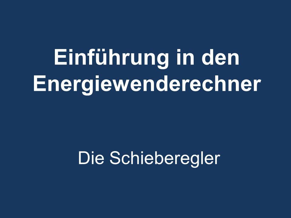 Einführung in den Energiewenderechner Die Schieberegler
