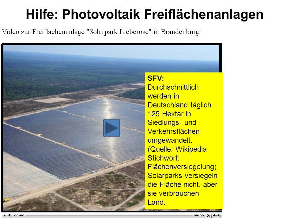 Hilfe: Photovoltaik Freiflächenanlagen SFV: Durchschnittlich werden in Deutschland täglich 125 Hektar in Siedlungs- und Verkehrsflächen umgewandelt. (