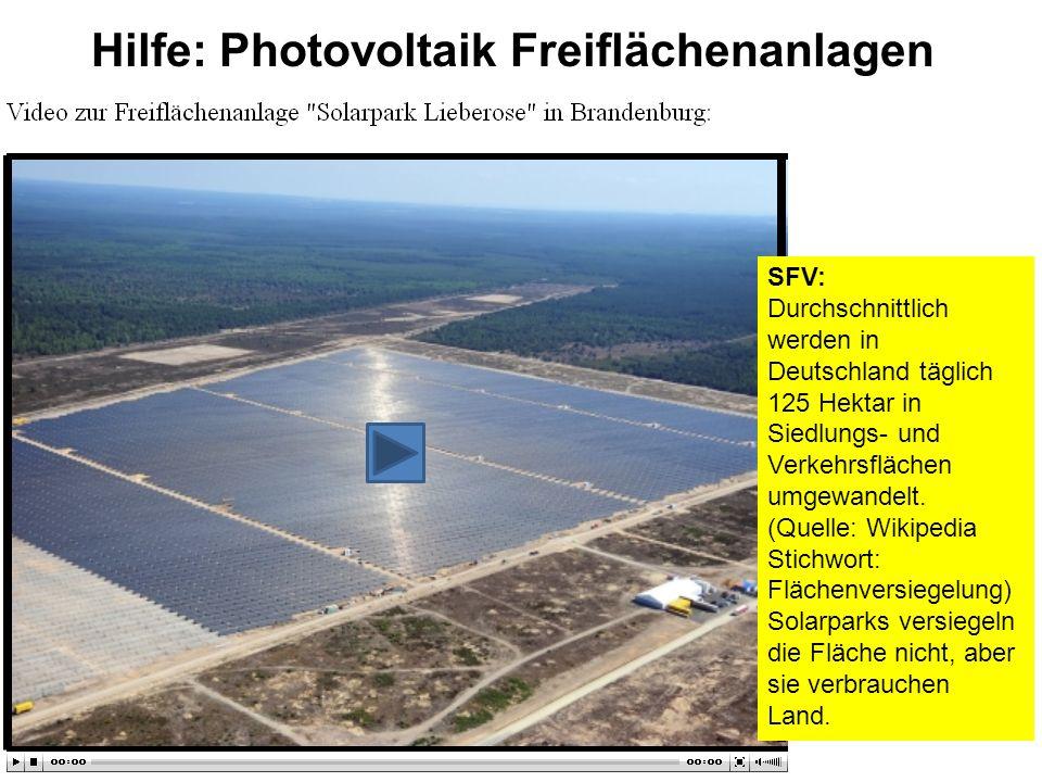 Hilfe: Photovoltaik Freiflächenanlagen SFV: Durchschnittlich werden in Deutschland täglich 125 Hektar in Siedlungs- und Verkehrsflächen umgewandelt.