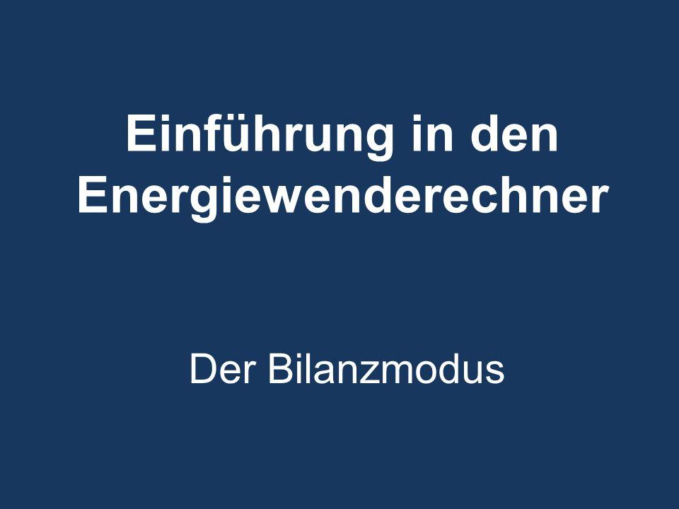 Einführung in den Energiewenderechner Der Bilanzmodus