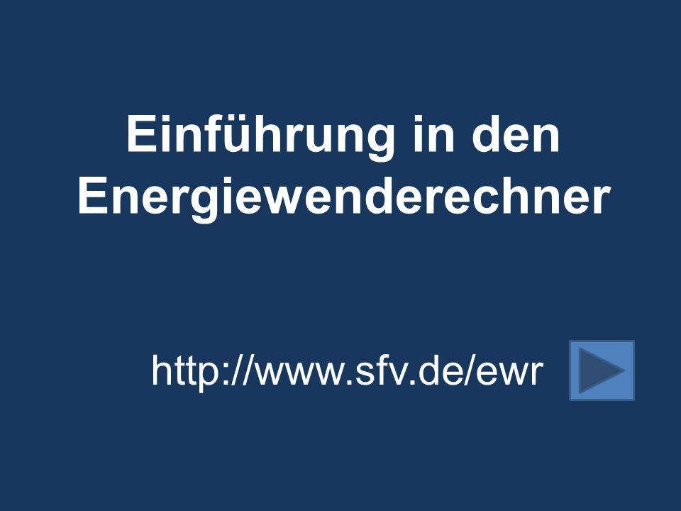 Einführung in den Energiewenderechner http://www.sfv.de/ewr