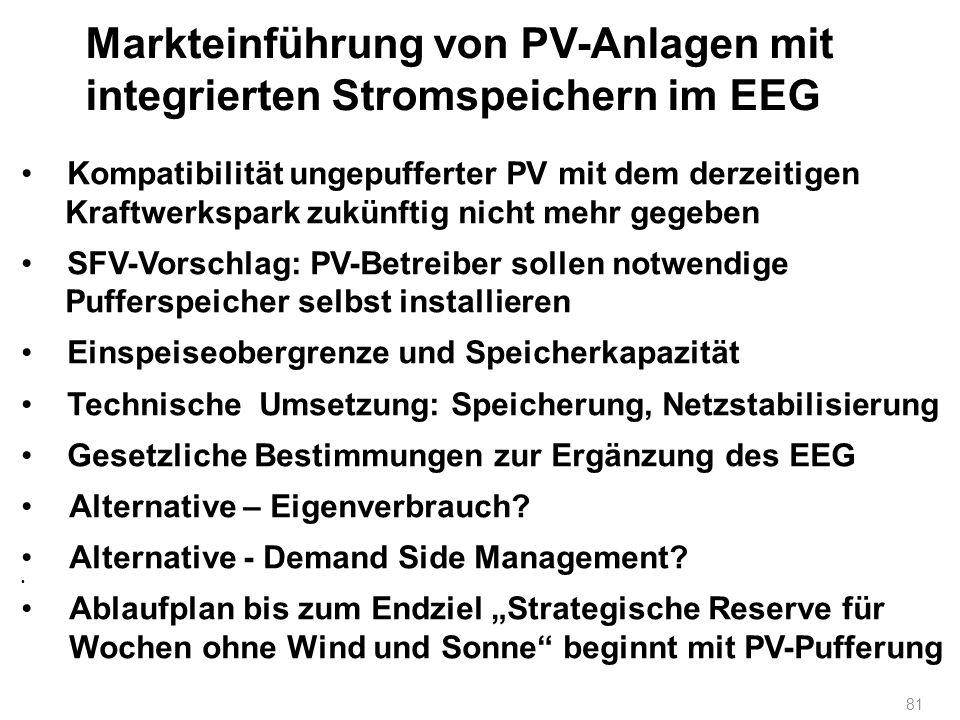 Markteinführung von PV-Anlagen mit integrierten Stromspeichern im EEG 81 Kompatibilität ungepufferter PV mit dem derzeitigen Kraftwerkspark zukünftig