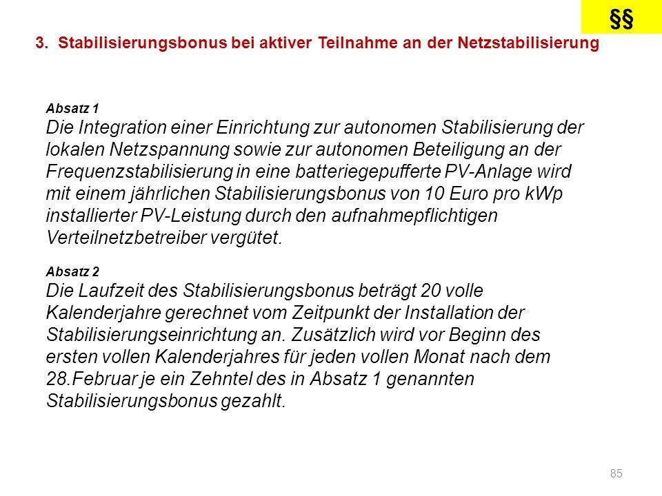 85 3. Stabilisierungsbonus bei aktiver Teilnahme an der Netzstabilisierung Absatz 1 Die Integration einer Einrichtung zur autonomen Stabilisierung der