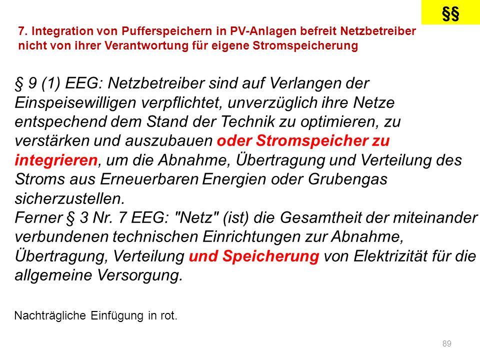 § 9 (1) EEG: Netzbetreiber sind auf Verlangen der Einspeisewilligen verpflichtet, unverzüglich ihre Netze entspechend dem Stand der Technik zu optimie