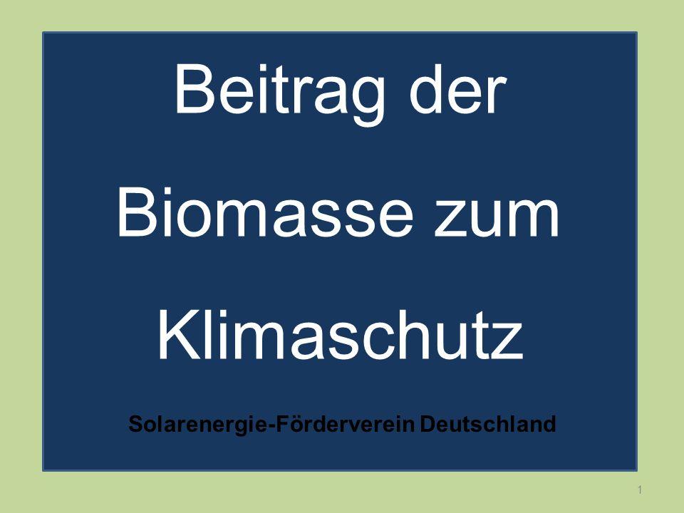 1 Beitrag der Biomasse zum Klimaschutz Solarenergie-Förderverein Deutschland