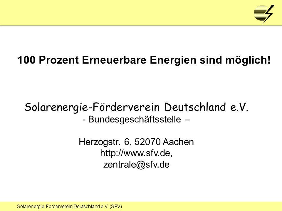 Solarenergie-Förderverein Deutschland e.V. (SFV) 100 Prozent Erneuerbare Energien sind möglich.