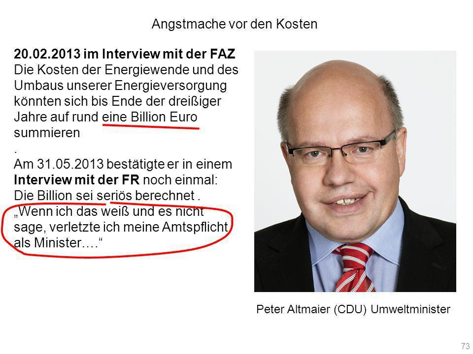 Peter Altmaier (CDU) Umweltminister 20.02.2013 im Interview mit der FAZ Die Kosten der Energiewende und des Umbaus unserer Energieversorgung könnten s