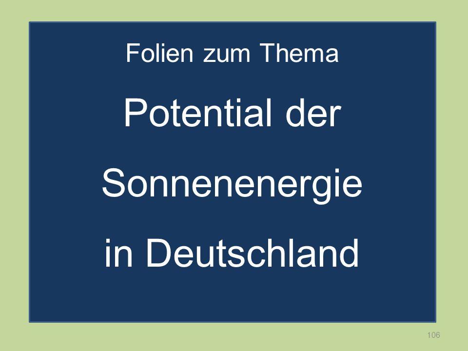 106 Folien zum Thema Potential der Sonnenenergie in Deutschland