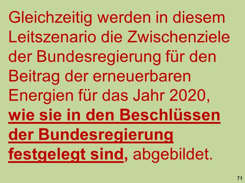 Gleichzeitig werden in diesem Leitszenario die Zwischenziele der Bundesregierung für den Beitrag der erneuerbaren Energien für das Jahr 2020, wie sie