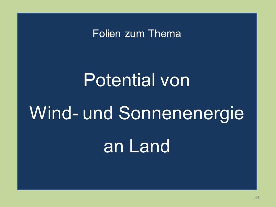 84 Folien zum Thema Potential von Wind- und Sonnenenergie an Land