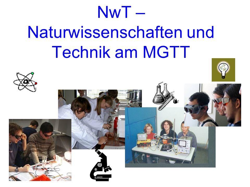 NwT – Naturwissenschaften und Technik am MGTT