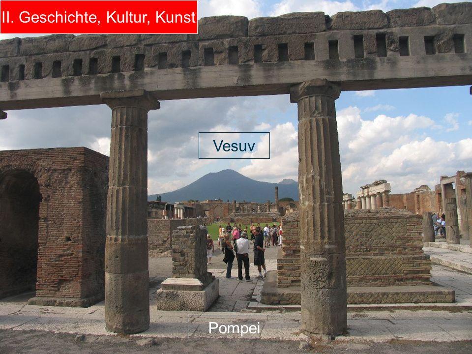 Vesuv Pompei II. Geschichte, Kultur, Kunst