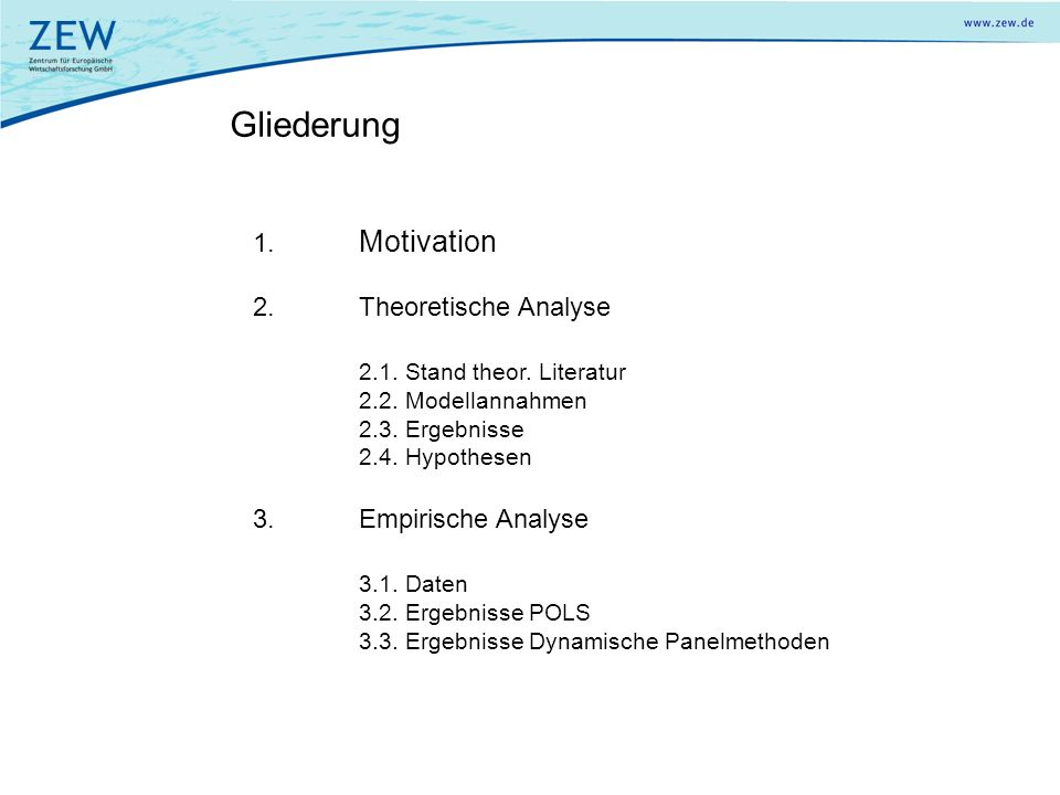 1.Motivation 2.Theoretische Analyse 2.1. Stand theor.