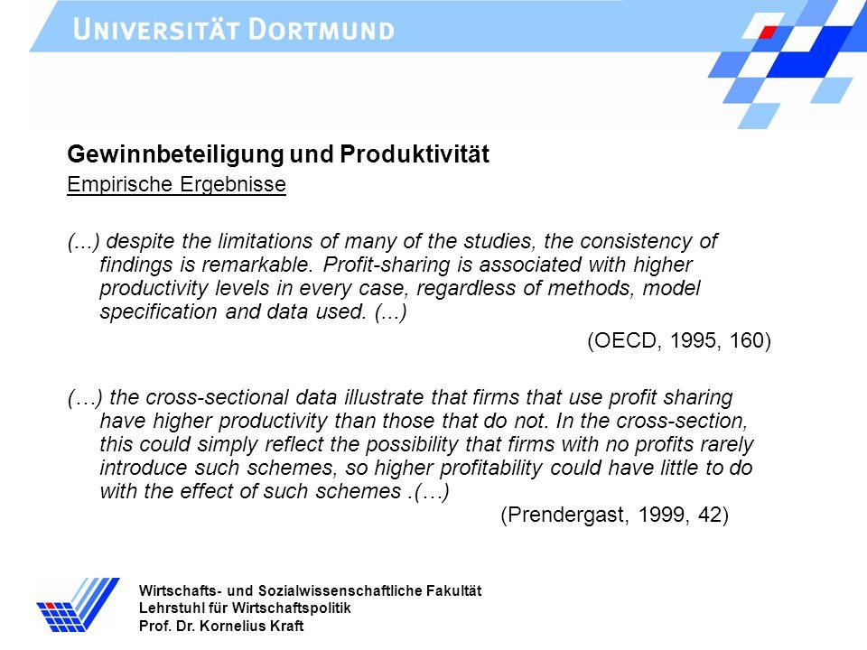 Wirtschafts- und Sozialwissenschaftliche Fakultät Lehrstuhl für Wirtschaftspolitik Prof. Dr. Kornelius Kraft Gewinnbeteiligung und Produktivität Empir