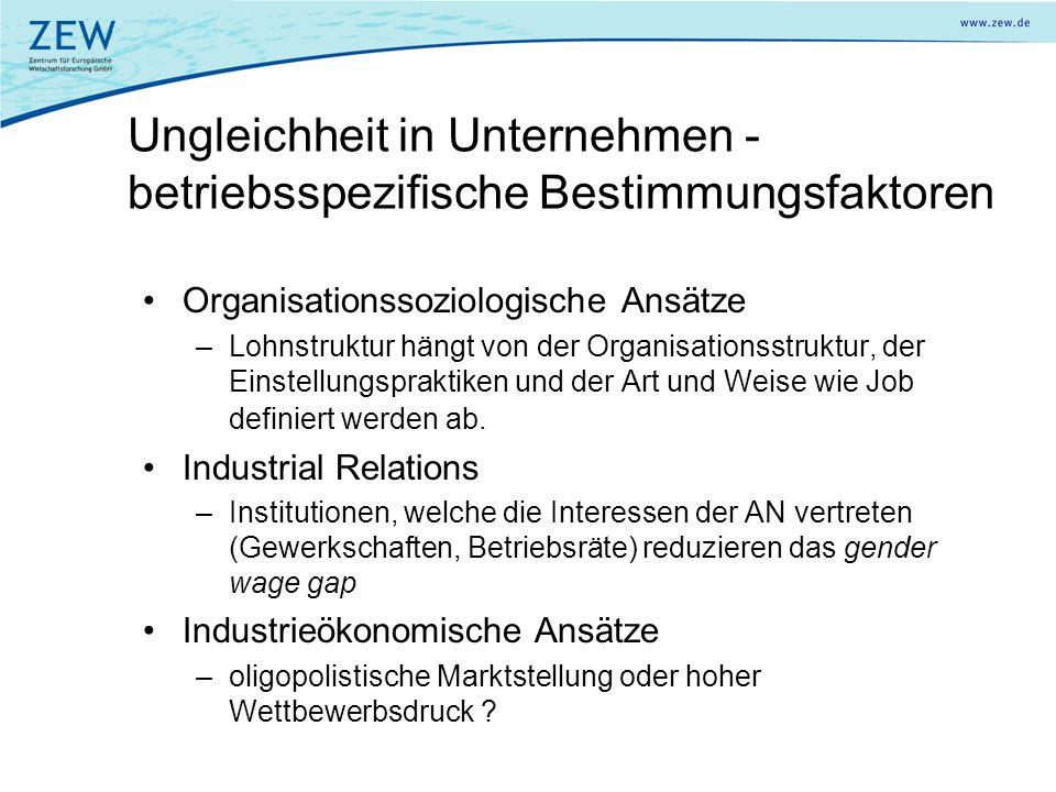 Ungleichheit in Unternehmen - betriebsspezifische Bestimmungsfaktoren Organisationssoziologische Ansätze –Lohnstruktur hängt von der Organisationsstru