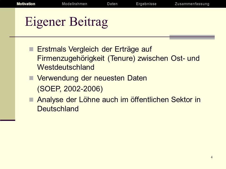 4 Eigener Beitrag Erstmals Vergleich der Erträge auf Firmenzugehörigkeit (Tenure) zwischen Ost- und Westdeutschland Verwendung der neuesten Daten (SOE