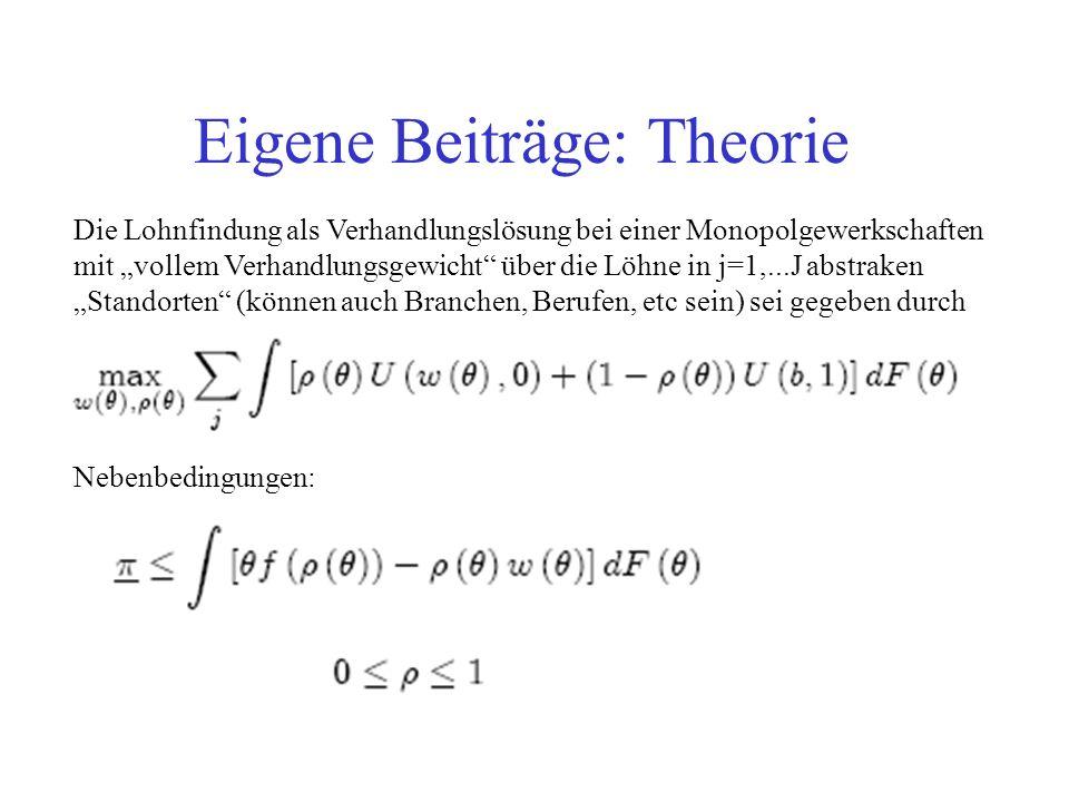 Eigene Beiträge: Theorie Die Lohnfindung als Verhandlungslösung bei einer Monopolgewerkschaften mit vollem Verhandlungsgewicht über die Löhne in j=1,.