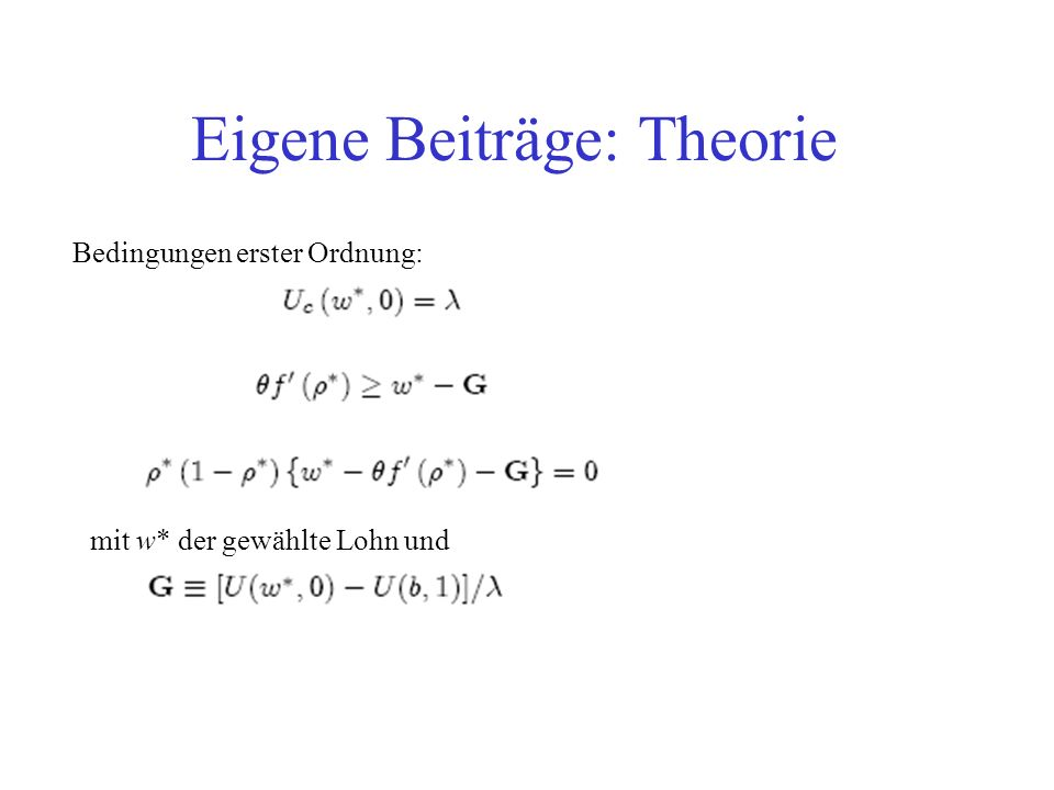 Eigene Beiträge: Theorie Bedingungen erster Ordnung: mit w* der gewählte Lohn und
