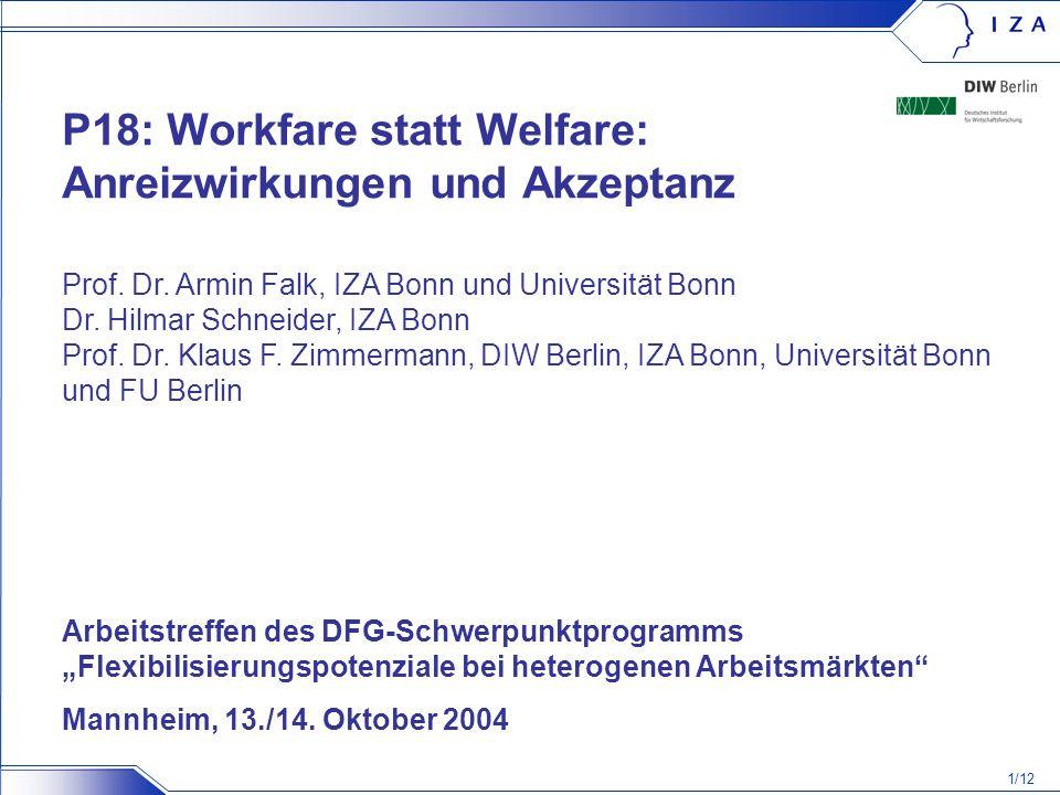 1/12 P18: Workfare statt Welfare: Anreizwirkungen und Akzeptanz Arbeitstreffen des DFG-Schwerpunktprogramms Flexibilisierungspotenziale bei heterogene
