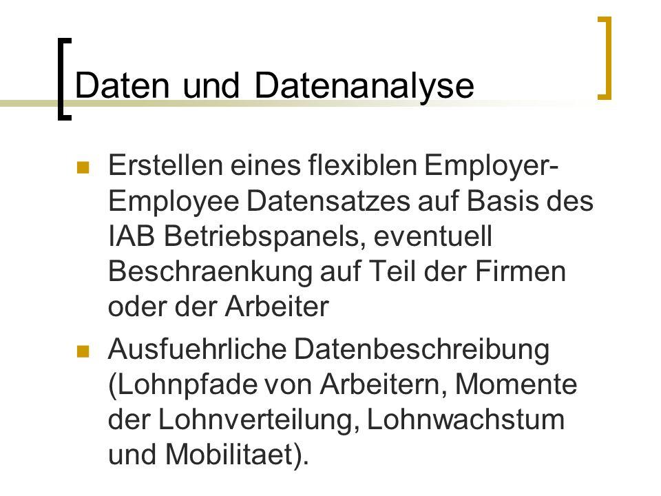 Daten und Datenanalyse Erstellen eines flexiblen Employer- Employee Datensatzes auf Basis des IAB Betriebspanels, eventuell Beschraenkung auf Teil der