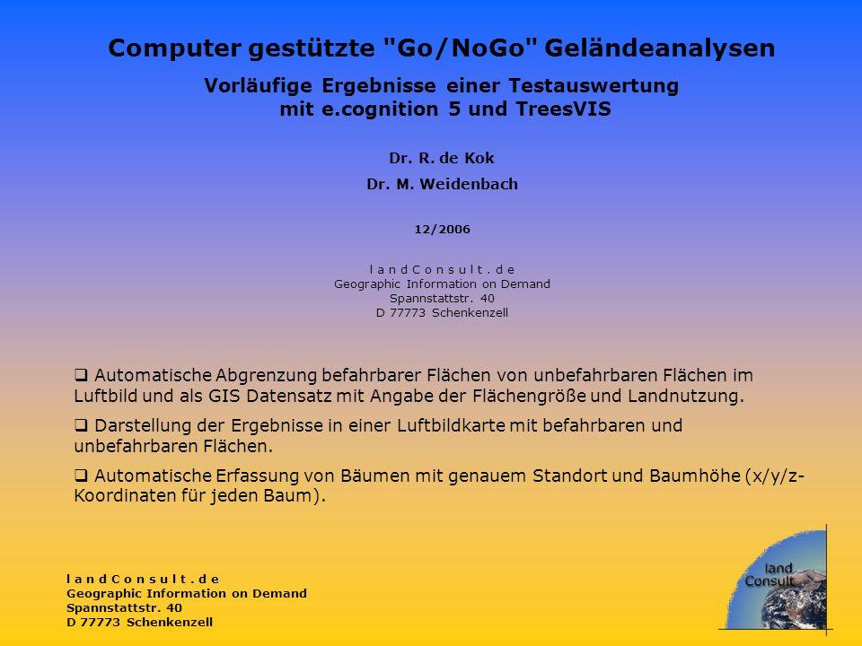 l a n d C o n s u l t. d e Geographic Information on Demand Spannstattstr. 40 D 77773 Schenkenzell Computer gestützte