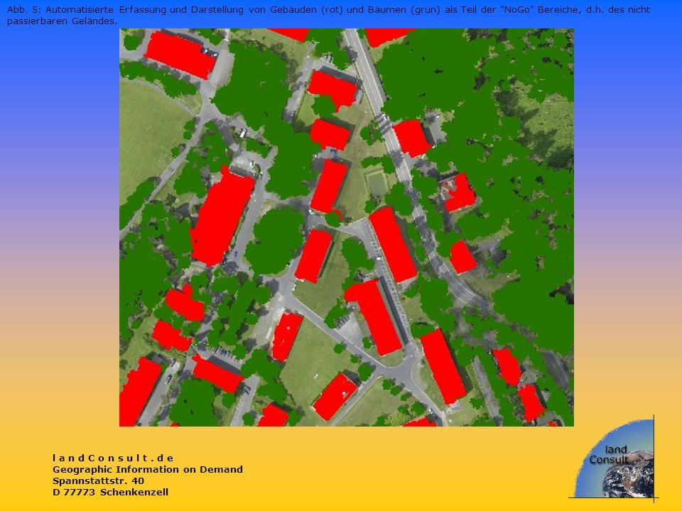 l a n d C o n s u l t. d e Geographic Information on Demand Spannstattstr. 40 D 77773 Schenkenzell Abb. 5: Automatisierte Erfassung und Darstellung vo