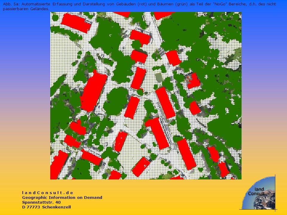 l a n d C o n s u l t. d e Geographic Information on Demand Spannstattstr. 40 D 77773 Schenkenzell Abb. 5a: Automatisierte Erfassung und Darstellung v
