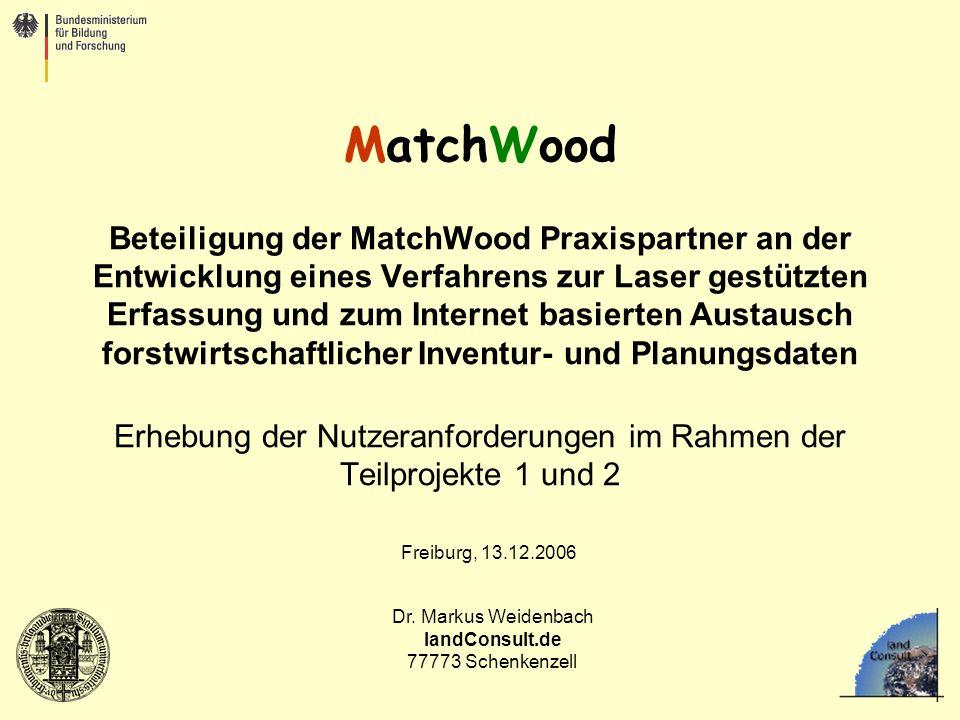 Dr. Markus Weidenbach landConsult.de 77773 Schenkenzell MatchWood Beteiligung der MatchWood Praxispartner an der Entwicklung eines Verfahrens zur Lase