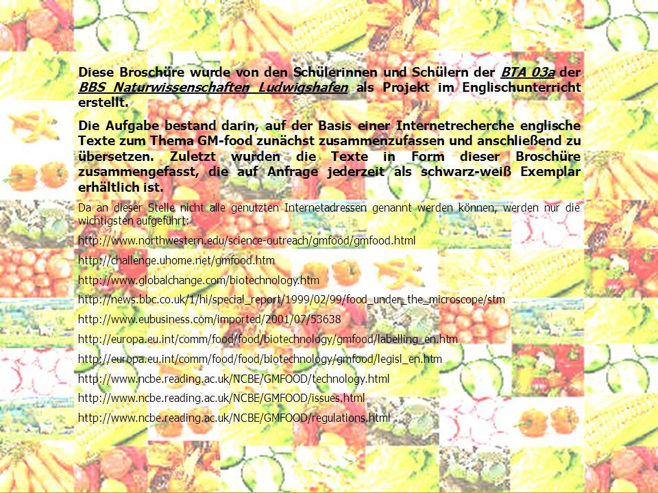 Diese Broschüre wurde von den Schülerinnen und Schülern der BTA 03a der BBS Naturwissenschaften Ludwigshafen als Projekt im Englischunterricht erstell