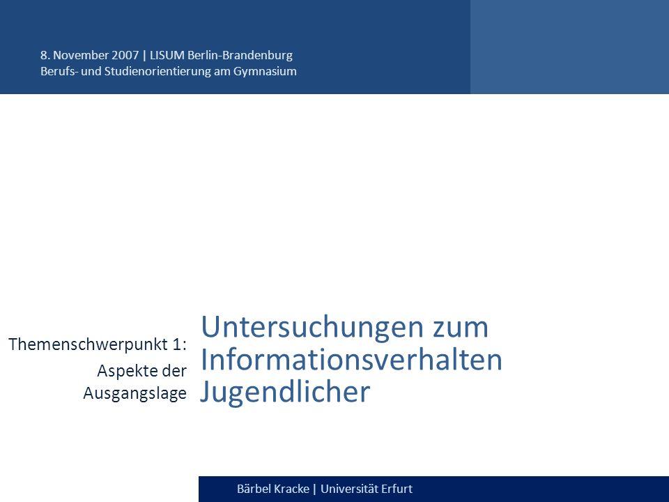 Julia Dietrich & Bärbel Kracke | Universität ErfurtBärbel Kracke | Universität Erfurt Untersuchungen zum Informationsverhalten Jugendlicher Themenschw