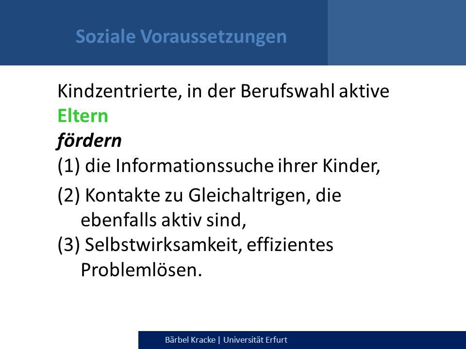 Julia Dietrich & Bärbel Kracke | Universität ErfurtBärbel Kracke | Universität Erfurt Soziale Voraussetzungen Kindzentrierte, in der Berufswahl aktive