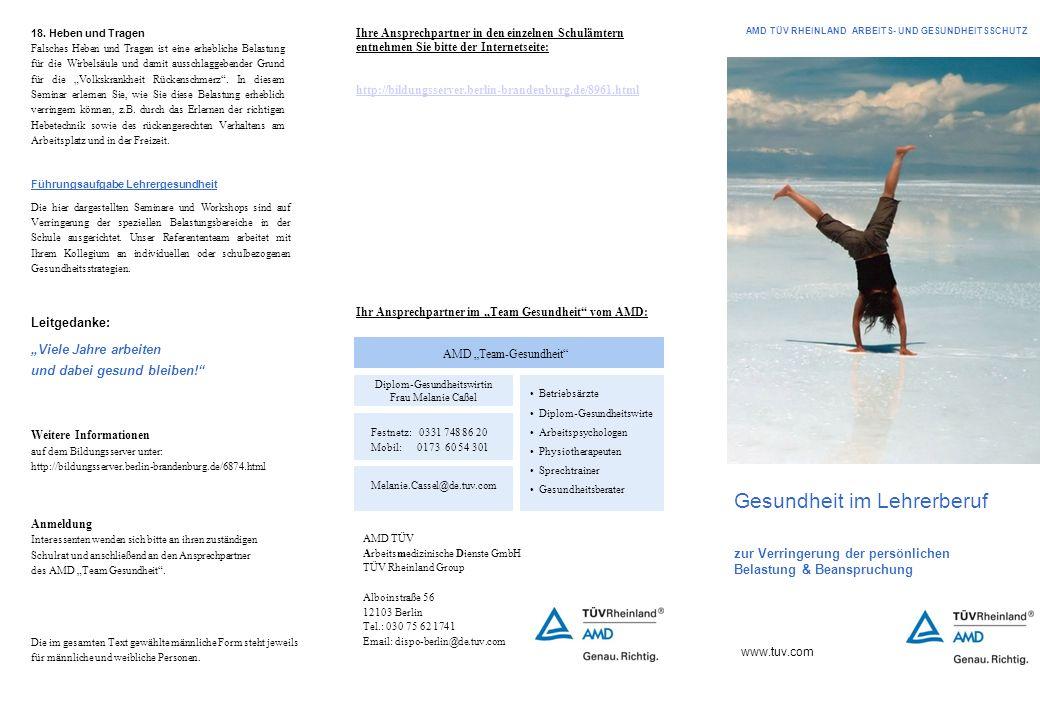Gesundheit im Lehrerberuf zur Verringerung der persönlichen Belastung & Beanspruchung www.tuv.com AMD TÜV Arbeitsmedizinische Dienste GmbH TÜV Rheinla