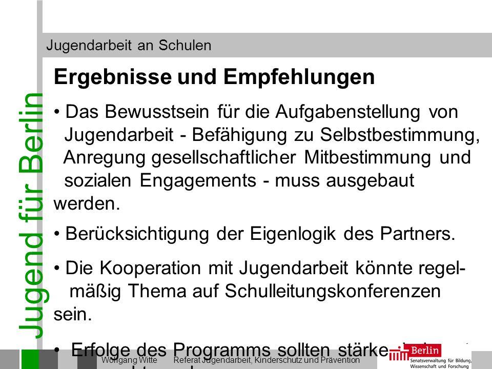 Jugend für Berlin Jugendarbeit an Schulen Wolfgang Witte Referat Jugendarbeit, Kinderschutz und Prävention Ergebnisse und Empfehlungen Das Bewusstsein