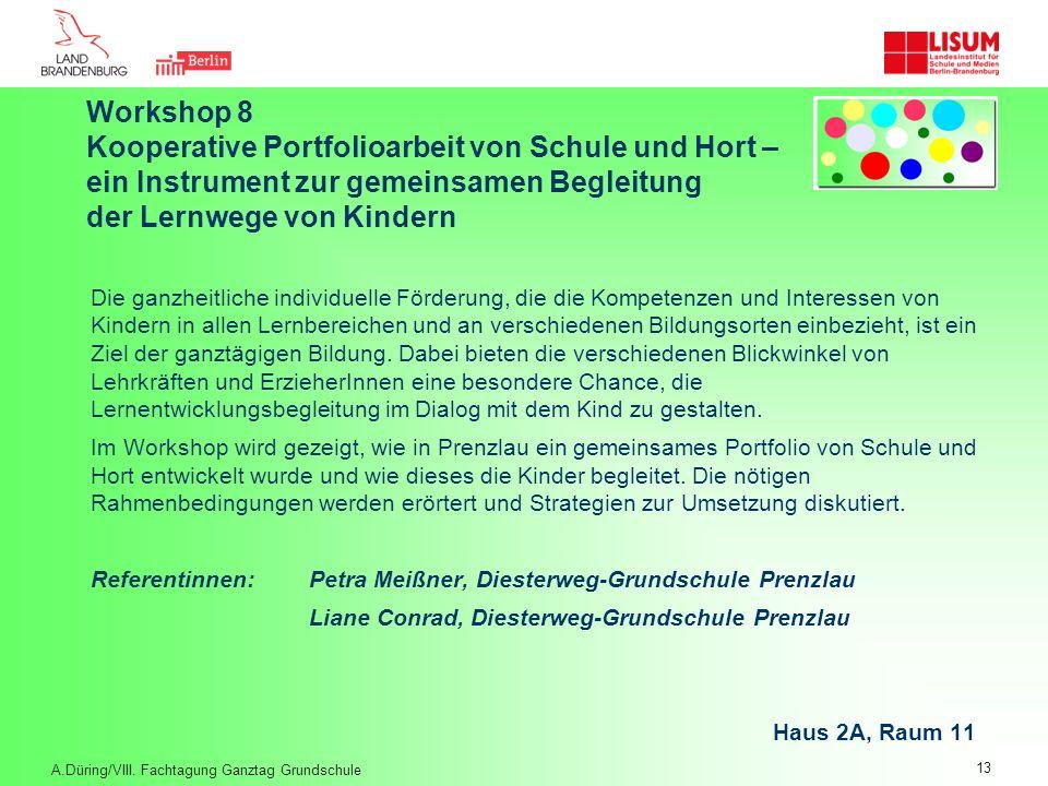 Workshop 8 Kooperative Portfolioarbeit von Schule und Hort – ein Instrument zur gemeinsamen Begleitung der Lernwege von Kindern Die ganzheitliche indi