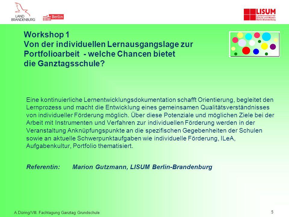 Workshop 1 Von der individuellen Lernausgangslage zur Portfolioarbeit - welche Chancen bietet die Ganztagsschule? Eine kontinuierliche Lernentwicklung