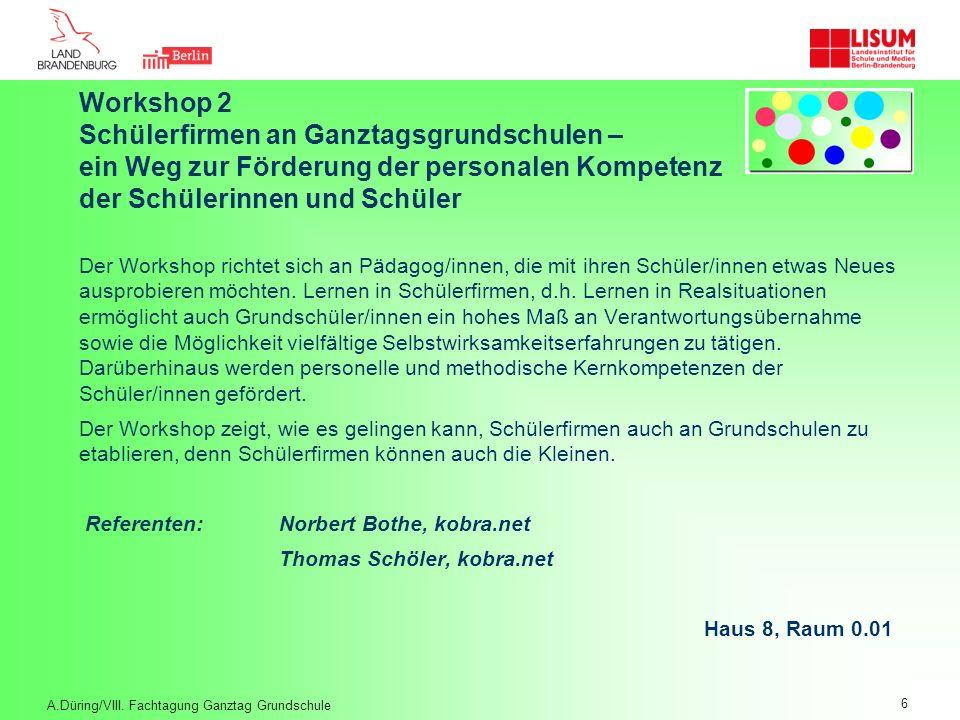 Workshop 2 Schülerfirmen an Ganztagsgrundschulen – ein Weg zur Förderung der personalen Kompetenz der Schülerinnen und Schüler Der Workshop richtet si