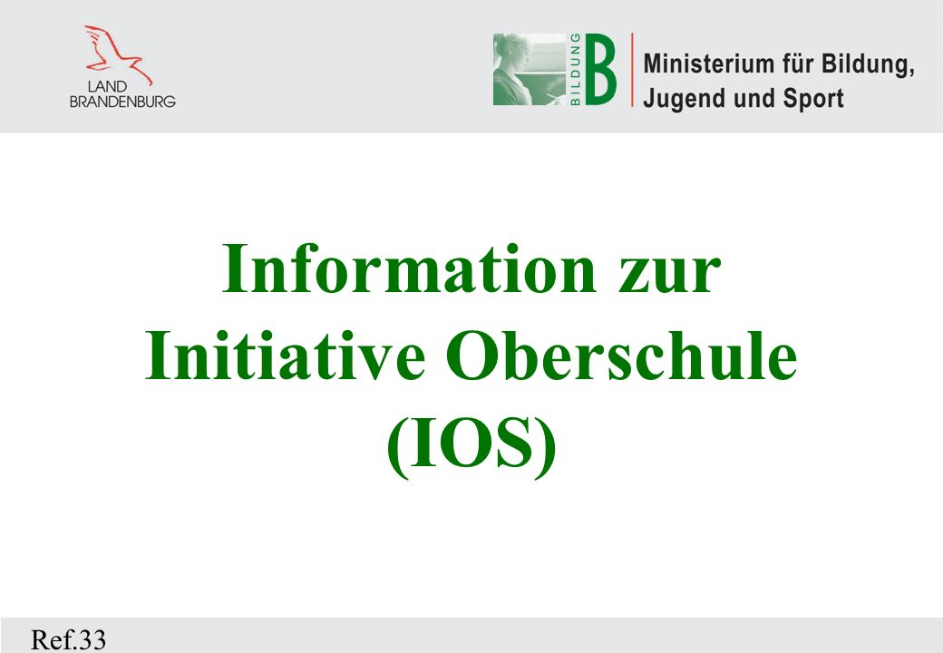 Information zur Initiative Oberschule (IOS) Ref.33