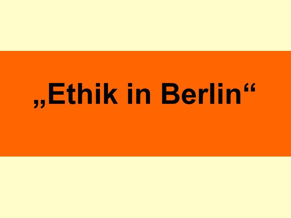 Ethik in Berlin: Rahmenlehrplan Ethik 1 Was ist Ethik.