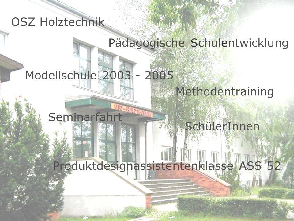 Seminarfahrt Methodentraining Assistenten für Produktdesign (Berufsfachschulausbildung mit Doppelqualifikation) 26.09.2005 – 28.09.2005