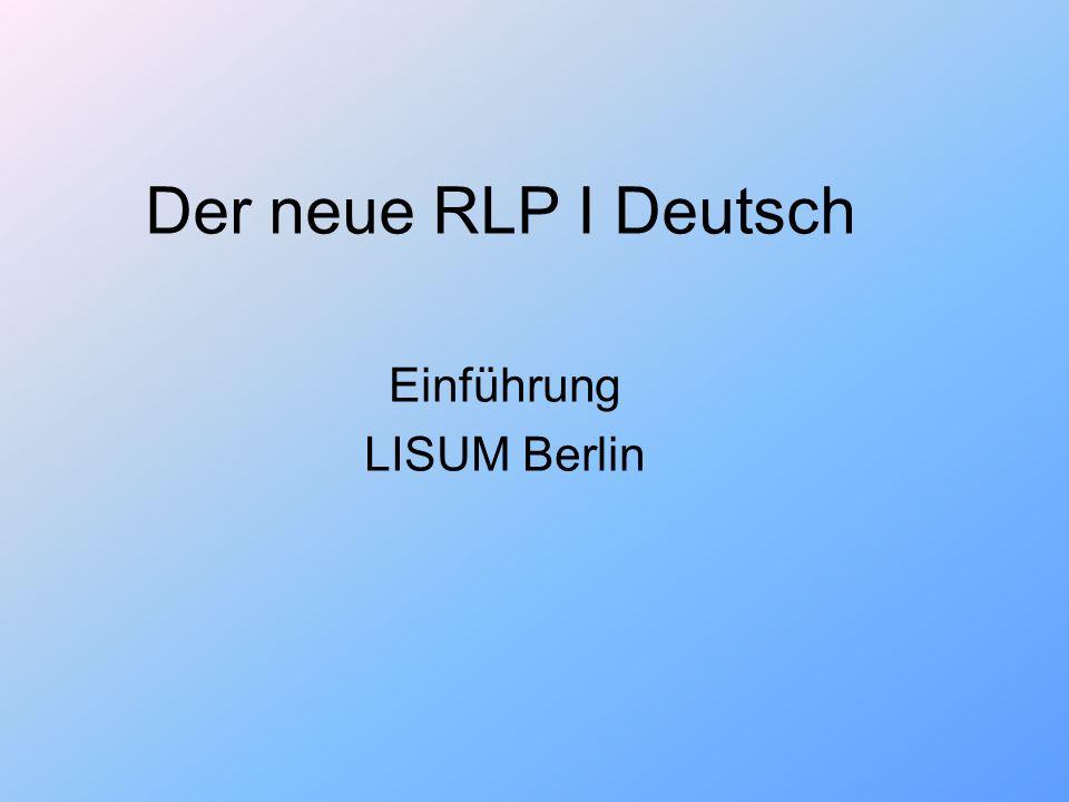 Der neue RLP I Deutsch Einführung LISUM Berlin