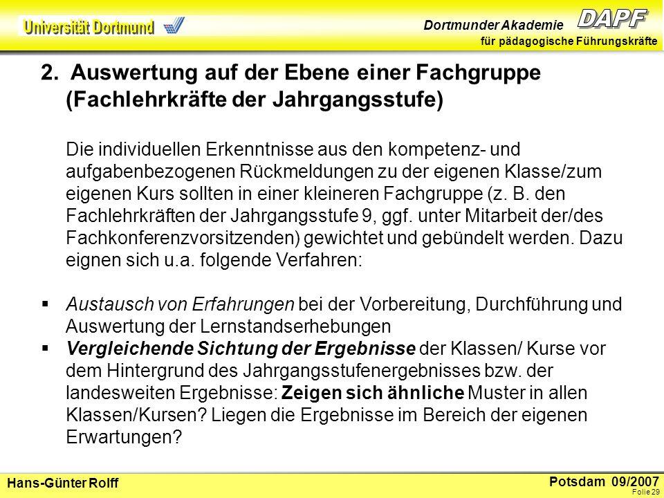 Potsdam 09/2007 Dortmunder Akademie für pädagogische Führungskräfte Hans-Günter Rolff Folie 30 Suche nach Auffälligkeiten: Gibt es spezielle Ausreißer.