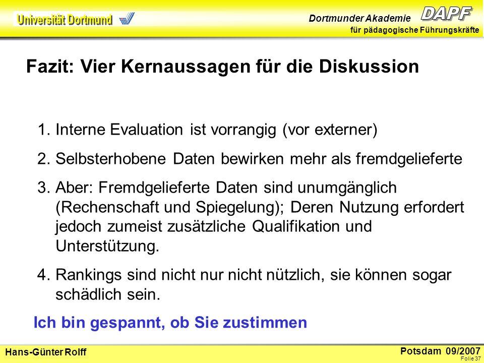 Potsdam 09/2007 Dortmunder Akademie für pädagogische Führungskräfte Hans-Günter Rolff Folie 38 Wo gehts lang.