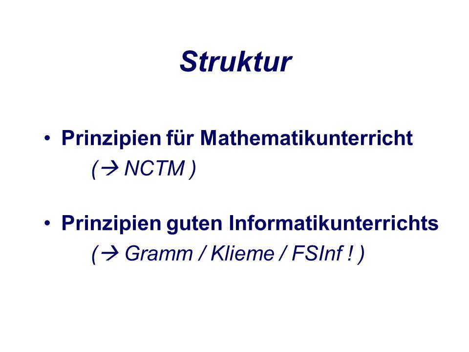 Struktur Prinzipien guten Informatikunterrichts ( Gramm / Klieme / FSInf .