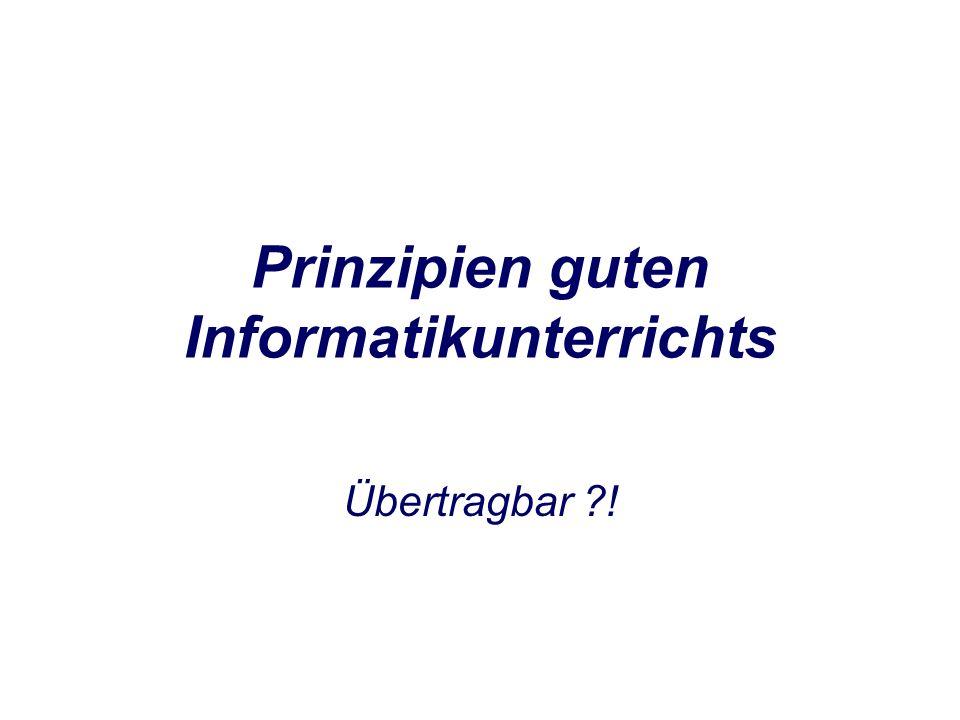 Prinzipien guten Informatikunterrichts Übertragbar ?!