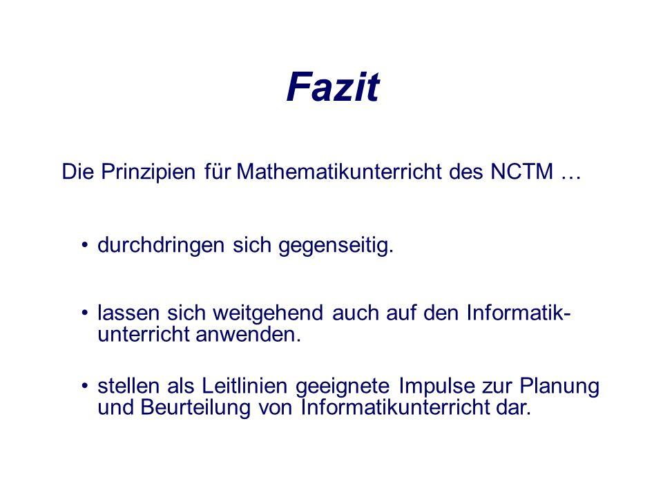 Fazit lassen sich weitgehend auch auf den Informatik- unterricht anwenden.