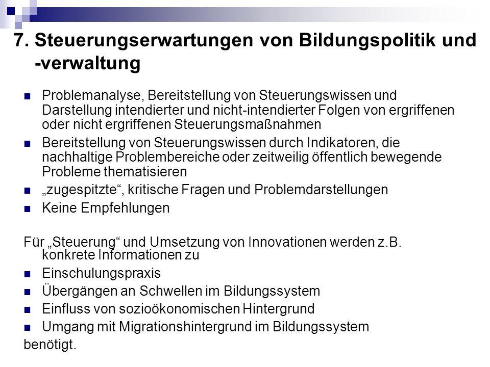 7. Steuerungserwartungen von Bildungspolitik und -verwaltung Problemanalyse, Bereitstellung von Steuerungswissen und Darstellung intendierter und nich